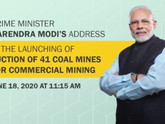 Prime Minister Modi to address launching of Auction of 41 Coal Mines for Commercial Mining on 18th June, 2020