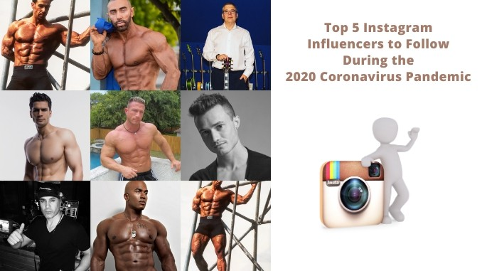 The Top 5 Instagram Influencers to Follow During the 2020 Coronavirus Pandemic