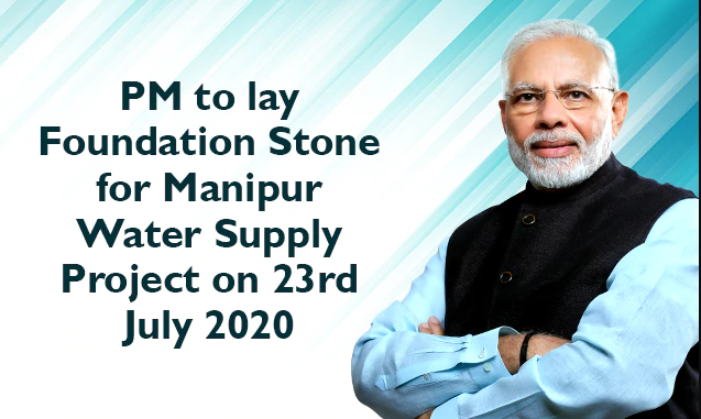 PM to lay Foundation Stone for Manipur Water Supply Project on 23rd July 2020